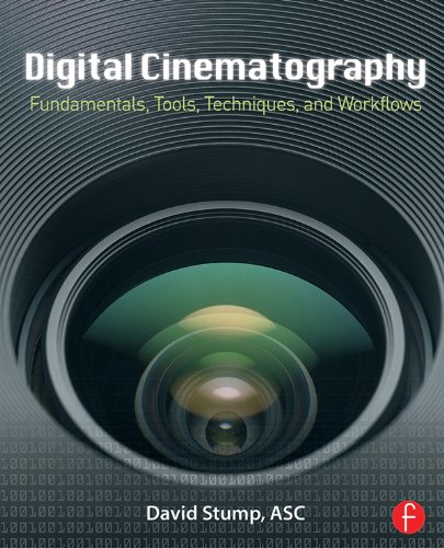 Digital Cinematography: Fundamentals, Tools, Techniques, and Workflows (English Edition)