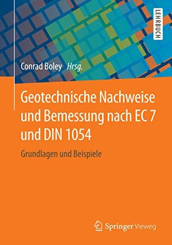 Geotechnische Nachweise und Bemessung nach EC 7 und DIN 1054: Grundlagen und Beispiele