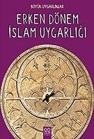Erken Dönem Islam Uygarligi