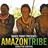 Bruce Parry Presents Amazon / Tribe: Songs for Survival
