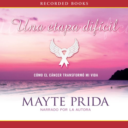 Una etapa dificil: Mi lucha contra el cancer [A Difficult Journey: My Fight Against Cancer] audiobook cover art