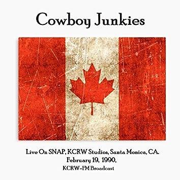Live On SNAP, KCRW Studios, Santa Monica, CA. February 19th 1990, KCRW-FM Broadcast