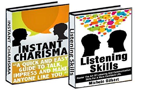 The Communication Skills Box Set: Instant Charisma And Listening Skills: Talk, Impress, And Make Anyone Like You  And Master The Art Of Listening And Communication ... Communication Skills,) (English Edition)