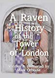A Raven History of The Tower of London