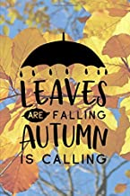 Leaves are Falling Autumn is Calling: 150 blank lined pages for wherever your thoughts may take you, sketching, doodling, or as a diary