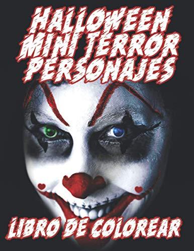Halloween Mini Terror Personajes Libro de Colorear: Máscaras de Halloween, famosos asesinos en serie miniaturizados y divertidos personajes ... colorear fiesta de disfraces de aprendizaje
