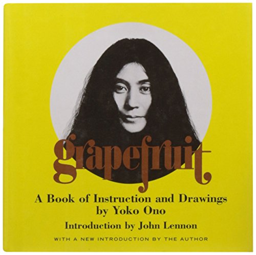 Grapefruit: A Book of Instructions and Drawings