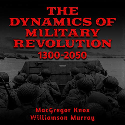 The Dynamics of Military Revolution, 1300-2050 cover art