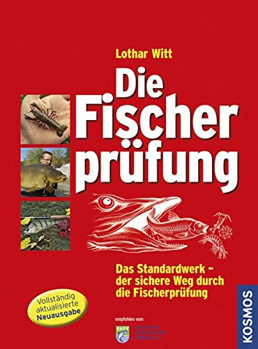 Die Fischerprüfung: Alle Prüfungsfragen mit Antworten Extra: Fliegenfischerprüfung