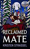 Reclaimed Mate: A Real Werewives Christmas Special (The Real Werewives of Colorado Book 7) (English Edition)