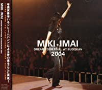 Dream Tour Final at Budokan by Miki Imai (2005-03-16)