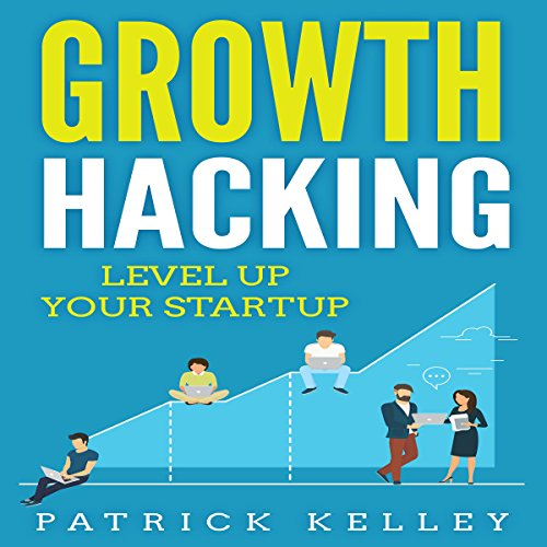 Growth Hacking: Level Up Your Startup cover art