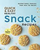Quick & Easy Healthy Snack Recip...