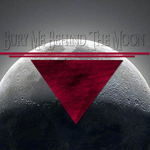 Bury Me Behind The Moon