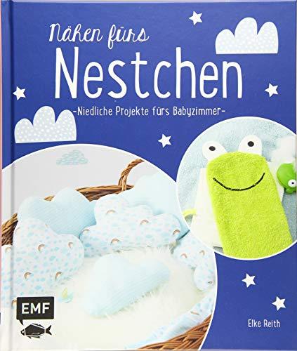 Nähen fürs Nestchen – Niedliche Projekte fürs Babyzimmer