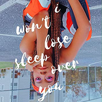 I Won't Lose Sleep Over You (feat. Jaze)