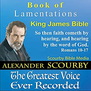 Book of Lamentations     The Old Testament 25              Written by:                                                                                                                                 Scourby Bible Media                               Narrated by:                                                                                                                                 Alexander Scourby                      Length: 21 mins     Not rated yet     Overall 0.0