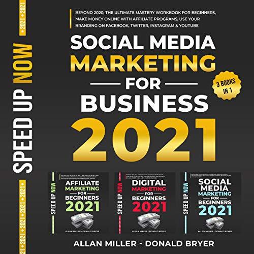 Social Media Marketing for Business 2021: 3 Books in 1 cover art