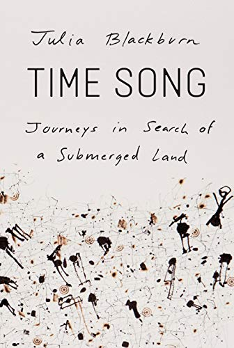 Image of Time Song: Journeys in Search of a Submerged Land