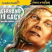 Serrano Legacy # 4 - Sporting Chance Part 2