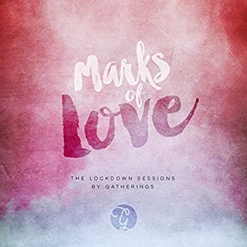 Marks of Love (The Lockdown Sessions)