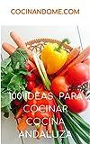 100 IDEAS  PARA COCINAR. COCINA ANDALUZA