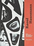 Raoul Haussman-Dadasophe - De Berlin à Limoges