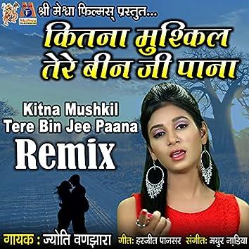 Kitna Mushkil Tere Bin Jee Paana Remix