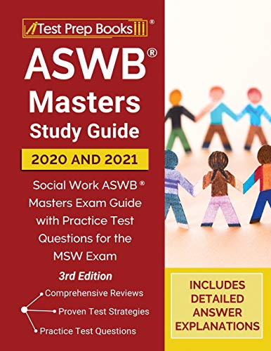 ASWB Masters Study Guide 2020 and 2021: Social Work ASWB Masters Exam Guide with Practice Test Questions for the MSW Exam [3rd Edition]