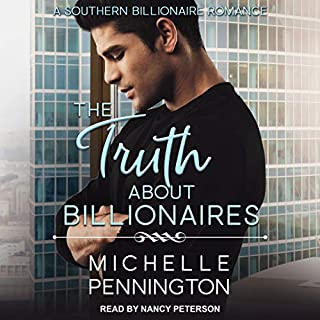 The Truth About Billionaires     Southern Billionaires Series, Book 2              By:                                                                                                                                 Michelle Pennington                               Narrated by:                                                                                                                                 Nancy Peterson                      Length: 5 hrs and 19 mins     Not rated yet     Overall 0.0