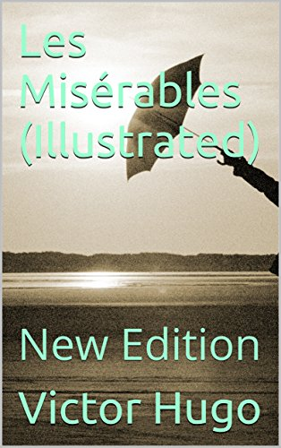 Les Misérables (Illustrated): New Edition (English Edition)