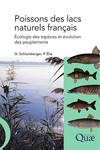 Poissons des lacs naturels français: Ecologie des espèces et évolution des peuplements (French Edition)
