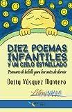 Diez poemas infantiles y un cielo estrellado: Poemario de bolsillo para leer antes de dormir: Volume 1 (Letras Miami) - 9781534640115
