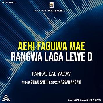 Aehi Faguwa Mae Rangwa Laga Lewe D