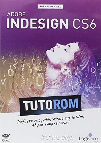 Tutorom Adobe Indesign Cs6. Diffusez Vos Publications Sur Leweb et par l'Impression [import anglais]