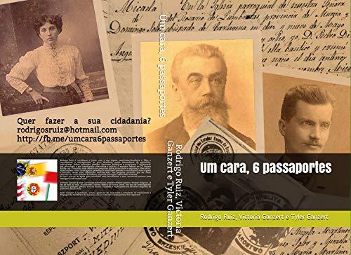 Um cara, 6 passaportes (Portuguese Edition)