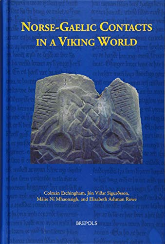 Norse-gaelic Contacts in a Viking World (Medieval Texts and Cultures of Northern Europe)