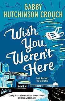 Gabby Hutchinson Crouch - Wish You Weren't Here