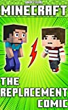 (Unofficial) Minecraft: The Replacement Comic (Minecraft Comic Book 6)