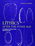 Lithics after the Stone Age: A Handbook of Stone Tools from the Levant