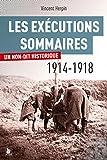 Les exécutions sommaires 1914-1918 - Un non-dit historique