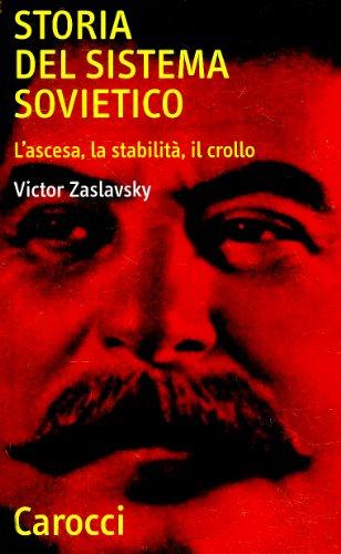 Storia del sistema sovietico. L'ascesa, la stabilità, il crollo (Quality paperbacks)