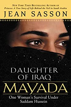 Mayada, Daughter of Iraq: One Woman's Survival Under Saddam Hussein by [Jean Sasson]