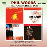 Three Classic Albums Plus (The Young Bloods / Bird Feathers / Birds Night: A Memorial Concert Dedicated To The Music Of Charlie Parker) by Phil Woods