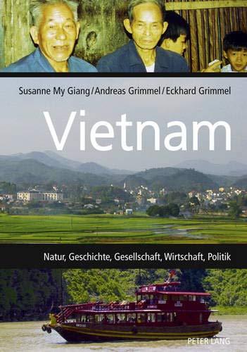 Vietnam: Natur, Geschichte, Gesellschaft, Wirtschaft, Politik