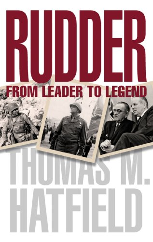 Rudder: From Leader to Legend (Volume 115) (Centennial Series of the Association of Former Students, Texas A&M University)
