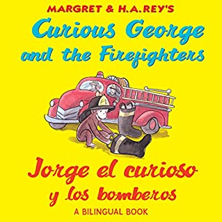 Curious George and the Firefighters / Jorge El Curioso Y Los Bomberos (English and Spanish Edition)