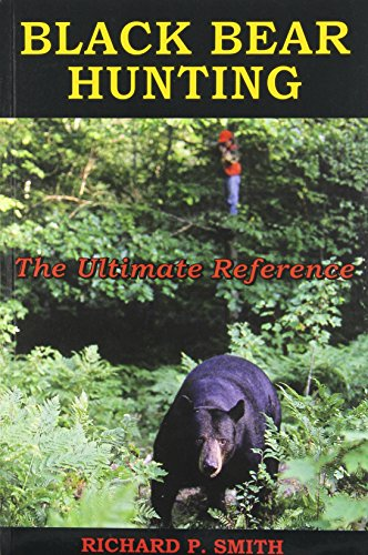 Black Bear Hunting: The Ultimate Reference
