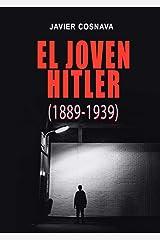 EL JOVEN HITLER (1889-1939): Edición integral de las cuatro novelas de la saga (2ª Guerra Mundial novelada) (Spanish Edition) Kindle Edition