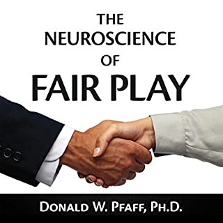 The Neuroscience of Fair Play     Why We (Usually) Follow the Golden Rule              By:                                                                                                                                 Donald W. Pfaff Ph.D.                               Narrated by:                                                                                                                                 Jack Chekijian                      Length: 7 hrs and 36 mins     9 ratings     Overall 4.1